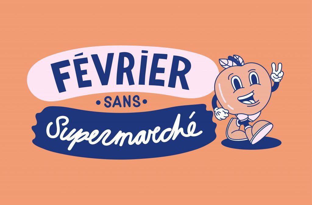 """Pourquoi j'ai décidé de soutenir """"Février sans supermarché"""" ?"""